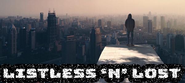 Listless 'n' Lost